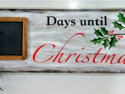 """Days until Christmas"" Board Art Saturday, November 26th 6-9p"