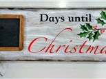 """Days until Christmas"" Board Art Saturday, September 30th 7-10p"