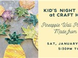 Kid's Night Out: Pineapple Wall Plaques Made from Clay!