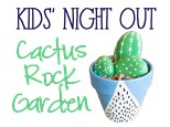 Kids Night Out: Garden Creations - March 30 @ 6pm