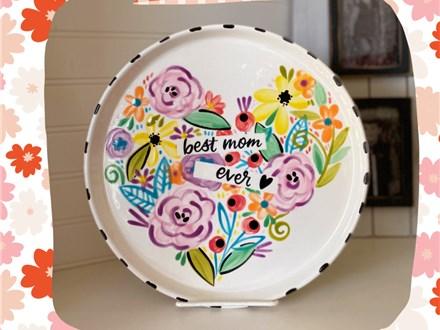 Best Mom Ever Ceramic Platter Class