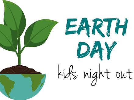 Earth Day Kids Night Out - April 14