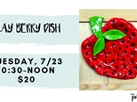Pottery Patch Camp Tuesday, 7/23 (10:30-NOON) CLAY: Berry Dish