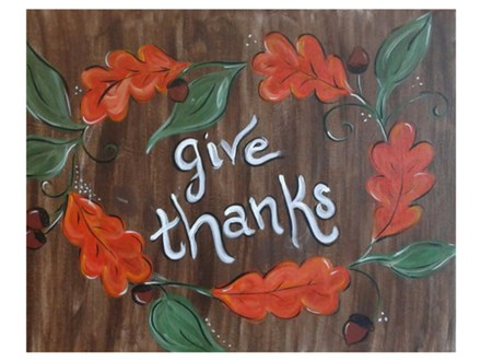 Give Thanks - Paint and Sip - Nov 16