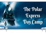 "Black Friday Day Camp ""The Polar Express"""