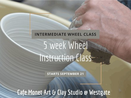 INTERMEDIATE 5 Week Class: Mud Mondays at Cafe Monet Clay Studio Westgate