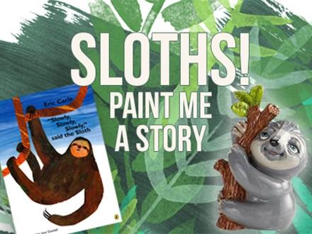 Paint Me A Story: Sloths!