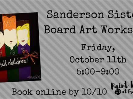 """Sanderson Sisters"" Board Art Workshop, October 11th"