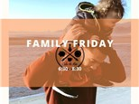 FEBRUARY 21ST - FAMILY FRIDAY TABLE RESERVATION - 2020