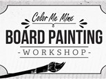 Board Art - Pick Your Own Design - Thursday, July 12