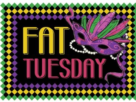 FAT TUESDAY! FAT SAVINGS! FAT FUN!