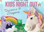 Unicorns and Dragons Kids Night Out