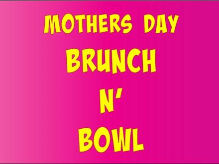 Mother's  Day Brunch N Bowl