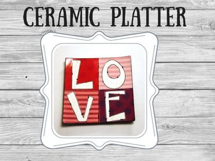 Ceramic - Love Platter
