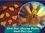Strut Your Stuffing Platter Adult Class - November 4, 2021