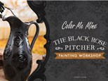 Black Rose Pitcher - Adult Workshop Thursday, October 17th 5-8pm