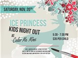 Ice Princess Kids Night Out - November 20