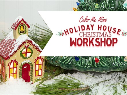 Dec 16th • Holiday House Workshop • Color Me Mine Aurora