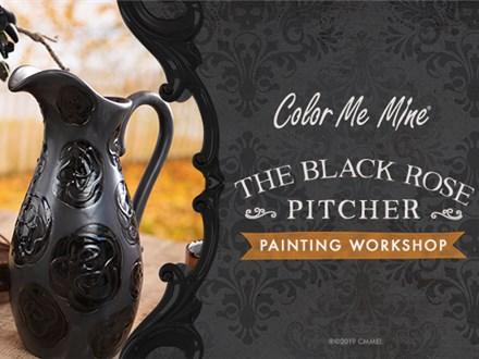 The Black Rose Pitcher Workshop - October 23, 2019