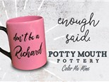 Potty Mouth Pottery! Adults Only! - Jan 15