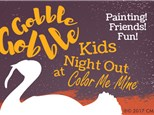 Kids Night Out: Gobble Gobble, Nov 16th @ 6pm