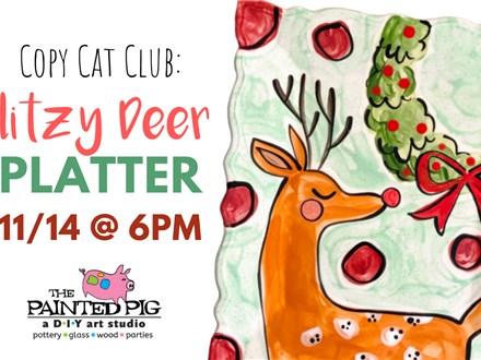 Copy Cat Club- Glitzy Deer (11/14) (Class Fee Only)