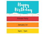 Private Birthday Party - Jan 14