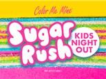 "KIDS NIGHT OUT ""Sugar RUSH""  Friday 2/28/20"