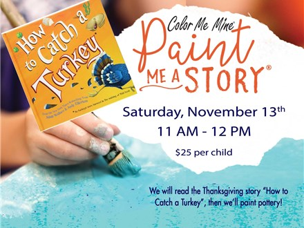 Paint Me A Story: How to Catch a Turkey - November 13