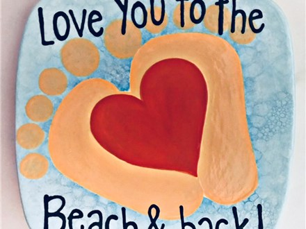 Pottery Patch Camp Tuesday, 8/7 POTTERY: LOVE YOU TO THE BEACH & BACK Plate