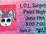 L.O.L. Surprise! Paint Night, June 11th