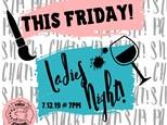 July 12th Ladies Night!!!