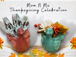 Mom N Me Thanksgiving Celebration - November 21st