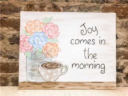 Aug. 30th Joy comes in the morning Canvas
