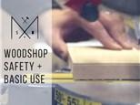 Woodshop Safety + Basic Use