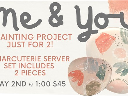 Me & You...A Painting Project for 2 @ The Pottery Patch