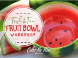 Watermelon Fruit Bowl Workshop!