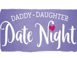 Daddy Daughter Date Night - Feb, 15th