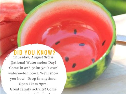 National Watermelon Day! Open 10am-9pm