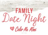 FAMILY DATE NIGHT!  Friday 2/16/20