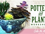Pottery and Plants - Friday, April 10th 6:00PM-9:00PM