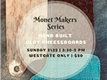 Monet Makers: Clay Cheeseboards (Westgate Only)