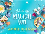 Magical Fun Summer work shop- July 6th, 8th and 10th!