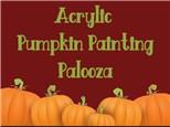 Acrylic Pumpkin Painting Palooza - Friday October 2, 2020