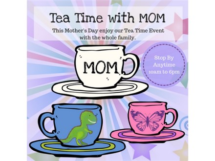 Tea Time with Mom Family Event - 05/13