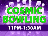 Cosmic Bowl - Fri & Sat 11PM - 1:30AM