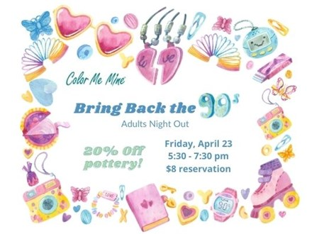 Adults Night Bring Back the 90s - April 23