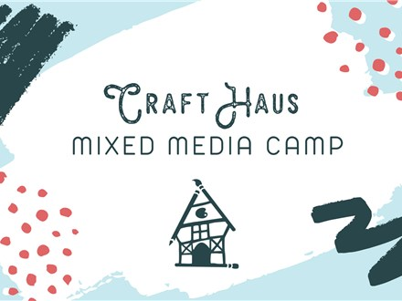 Half Day Mixed Media Camp: 1pm to 4pm