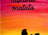 """Hakuna Matata"" Canvas Class, July 12th"