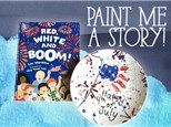 Paint Me A Story: Red, White & Boom